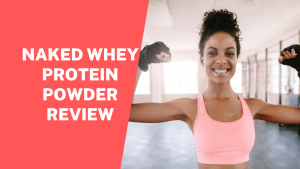 naked whey protein powder review, header